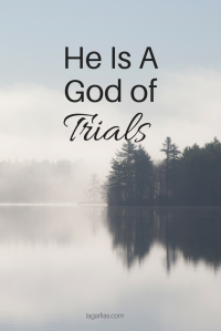 Why God is good...during trials