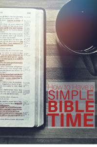 How to Have A SIMPLE Bible Time