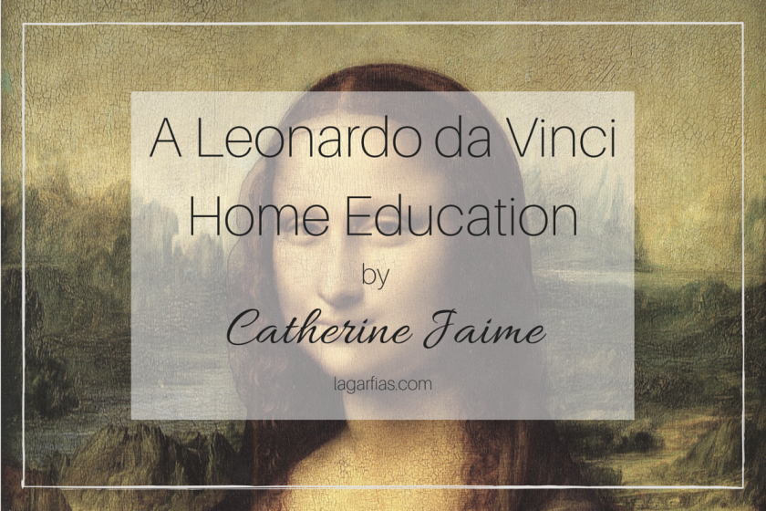 learn how to teach your children about Leonardo da Vinci from expert and homeschool author Catherine Jaime