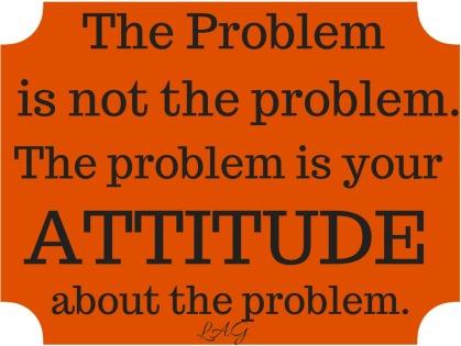 the problem is not the problem via lagarfias.com