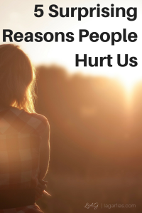 5 Surprising Reasons People Hurt Us
