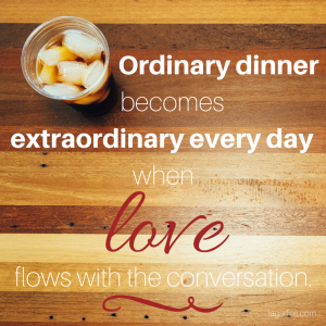 Ordinary dinner becomes extraordinary