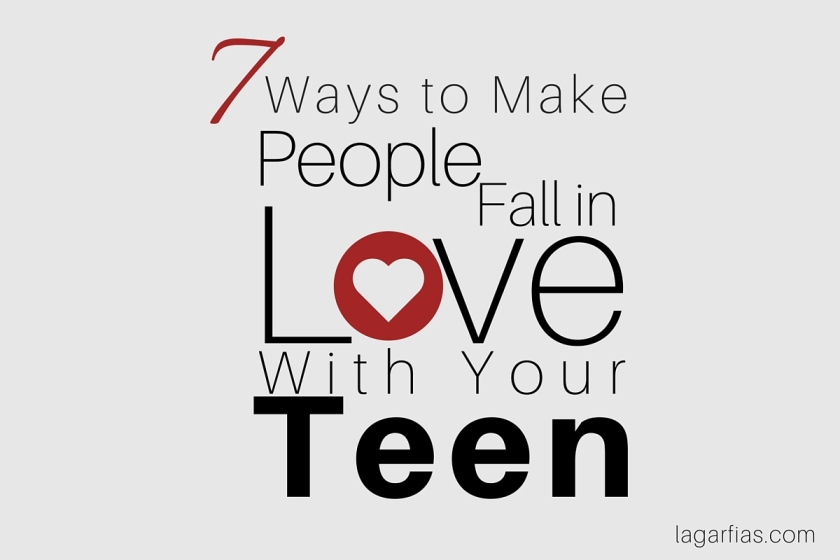 7 Ways to Make People Fall in Love With Your Teen