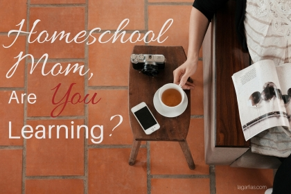 Homeschool mom, are YOU learning? #homeschoolmadeeasy