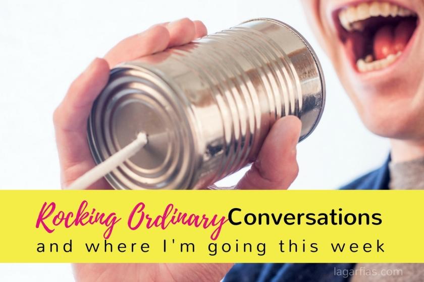 Rocking Ordinary Conversatins